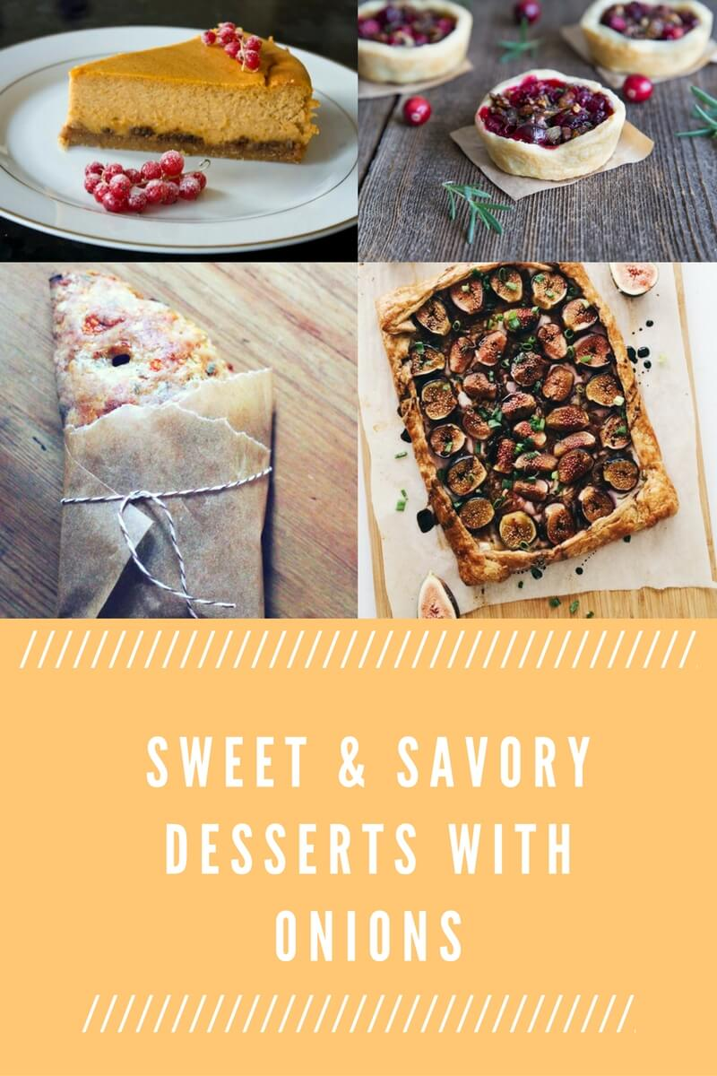Sweet & Savory Desserts with Onions